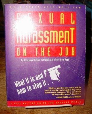 Sexual Harassment on the Job: Petrocelli, William; Repa, Barbara Kate