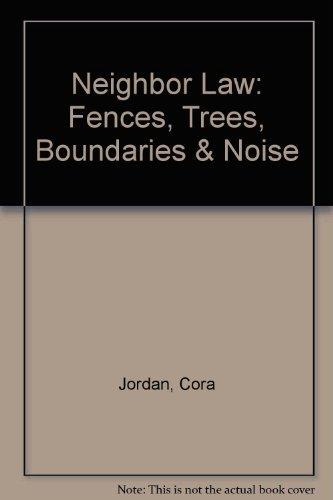 9780873372664: Neighbor Law: Fences, Trees, Boundaries & Noise