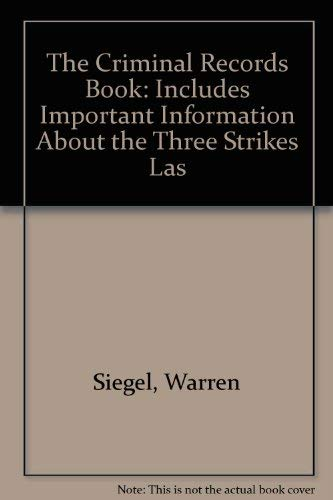 The Criminal Records Book: Includes Important Information About the Three Strikes Las (How to Seal ...