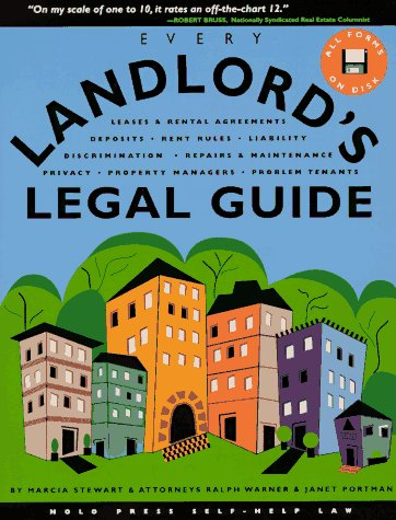 Every Landlord's Legal Guide: Leases & Rental Agreements, Deposits, Rent Rules, Liability, Discrimination, Repairs & Maintenance, Privacy, Property Managers, Problem Tenants (Serial) (0873373065) by Marcia Stewart; Ralph Warner; David Brown; Ralph E. Warner; Janet Portman