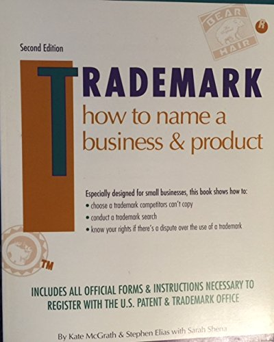 Trademark: How to Name Your Business & Product (2nd ed): McGrath, Kate, Elias, Stephen, Shena, ...