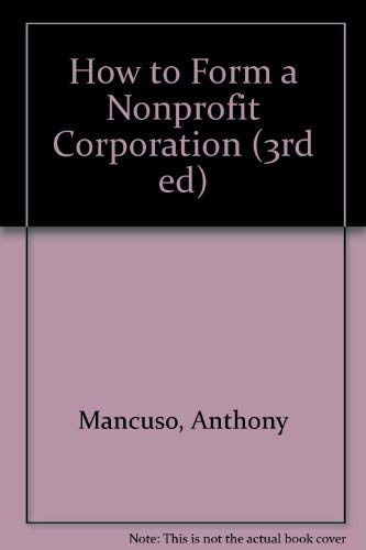 9780873373333: How to Form a Nonprofit Corporation (3rd ed)