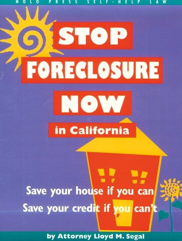 9780873373838: Stop Foreclosure Now in California (Nolo Press Self-Help Law)