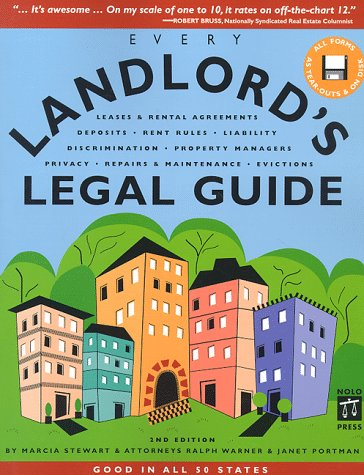 Every Landlord's Legal Guide: Leases & Rental Agreements Deposits, Rent Rules, Liability, Discrimination, Property Managers, Privacy, Repairs & ... X) (0873373995) by Marcia Stewart; Ralph Warner; Janet Portman; Ralph E. Warner