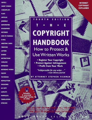 9780873374149: The Copyright Handbook: How to Protect & Use Written Works (Copyright Handbook, 4th ed)