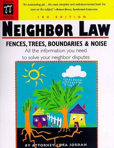 9780873374255: Neighbor Law: Fences, Trees, Boundaries & Noise (3rd ed)