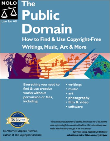 9780873374330: The Public Domain: How to Find and Use Copyright-Free Writings, Music, Art & More