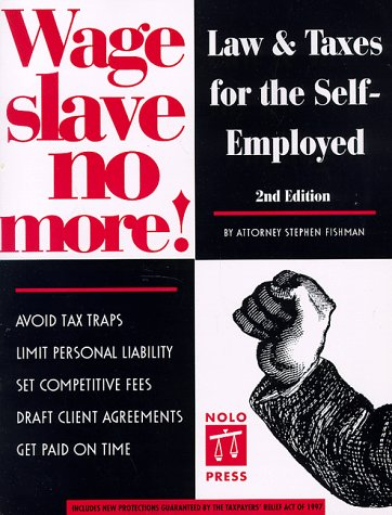 9780873374583: Wage Slave No More: Law and Taxes for the Self-Employed