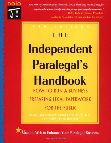 9780873374972: The Independent Paralegal's Handbook: Everything You Need to Run a Business Preparing Legal Paperwork for the Public