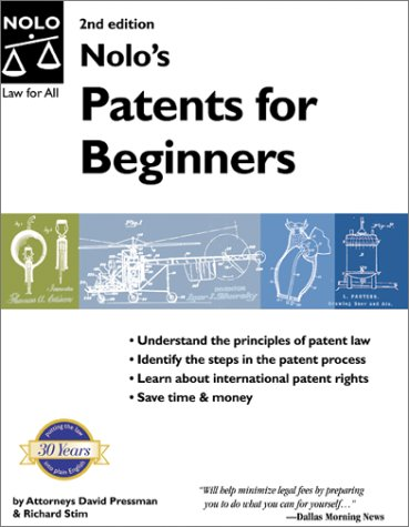 Nolo's Patents for Beginners (9780873377737) by Pressman, David; Stim, Richard