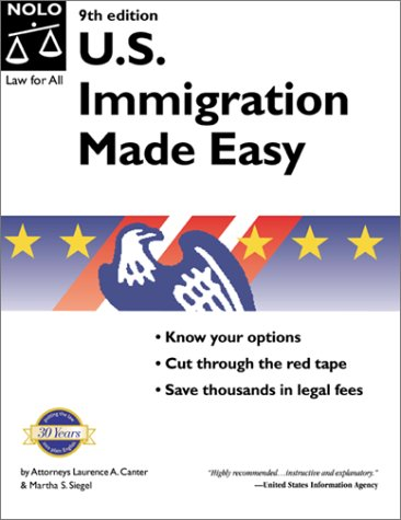 U.S. Immigration Made Easy (9th National Edition) (087337777X) by Canter, Laurence A.