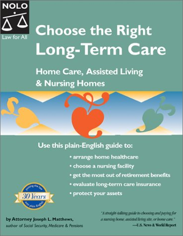 9780873378246: Choose the Right Long-Term Care: Home Care, Assisted Living & Nursing Homes