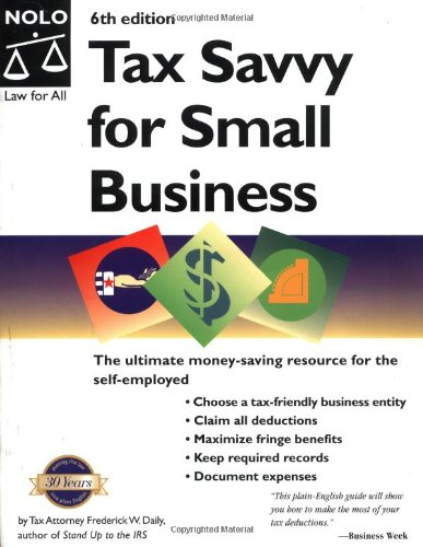 Tax Savvy for Small Business, Sixth Edition: Frederick W. Daily