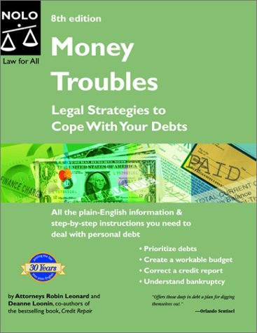 Money Troubles: Legal Strategies to Cope with: Deanne Loonin, Richard