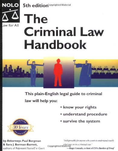 9780873379281: The Criminal Law Handbook: Know Your Rights, Survive the System