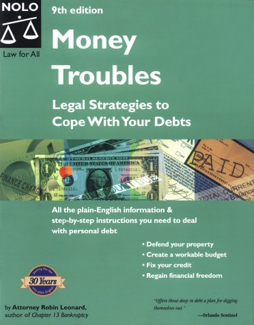 Money Troubles: Legal Strategies to Cope With Your Debts (Solve Your Money Troubles): Robin Leonard