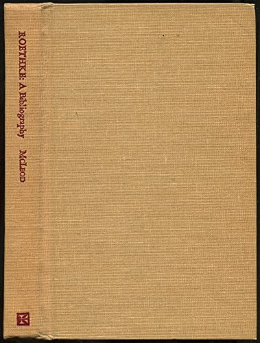 Theodore Roethke: A Bibliography (The Serif Series: Bibliographies and Checklists, Number 27)