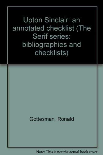 Upton Sinclair: An Annotated Checklist (The Serif Series: Number 24)