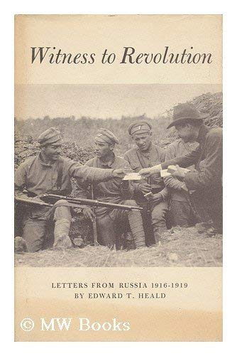 Witness to Revolution: Letters from Russia, 1916-1919