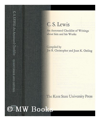 C. S. Lewis: An Annotated Checklist of Writings About Him and His Works