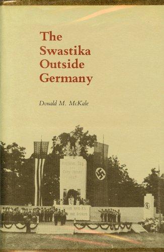 THE SWASTIKA OUTSIDE GERMANY.: McKale, Donald M.
