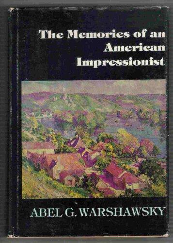Memories of an American Impressionist: Abel G.: Abel G. Warshawsky