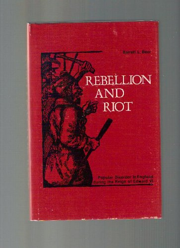 9780873382694: Rebellion and riot: Popular disorder in England during the reign of Edward VI