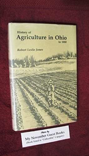 The History of Agriculture in Ohio to: Jones, Robert Leslie