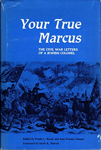 Your True Marcus : The Civil War: Marcus M. Spiegel