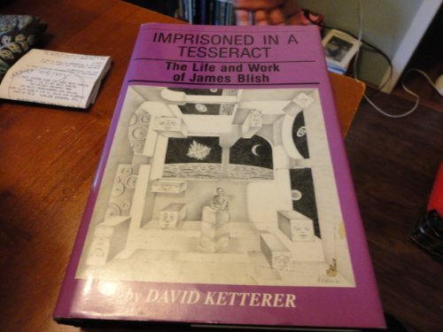 IMPRISONED IN A TESSERACT: THE LIFE AND WORK OF JAMES BLISH: Blish, James) Ketterer, David