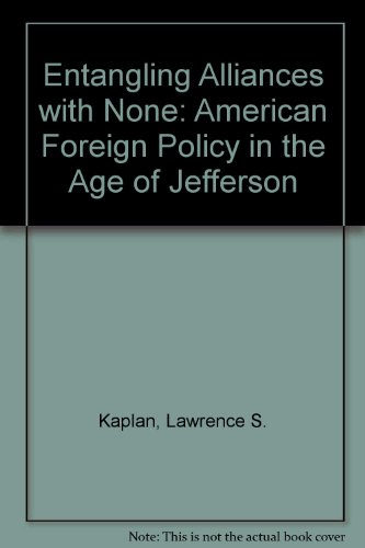 9780873383363: Entangling Alliances with None: American Foreign Policy in the Age of Jefferson