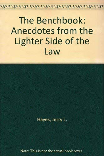 9780873383387: The Benchbook: Anecdotes from the Lighter Side of the Law