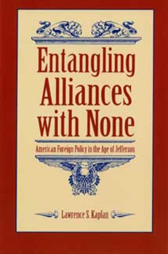 9780873383479: Entangling Alliances with None: American Foreign Policy in the Age of Jefferson