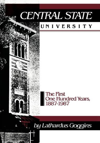 Central State University: The First One Hundred Years, 1887-1987: Lathardus Goggins