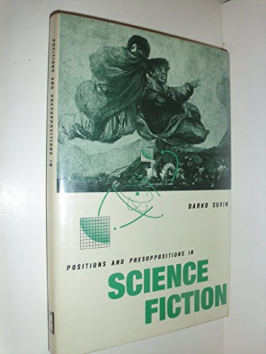 Positions and Presuppositions in Science Fiction: Suvin, Darko