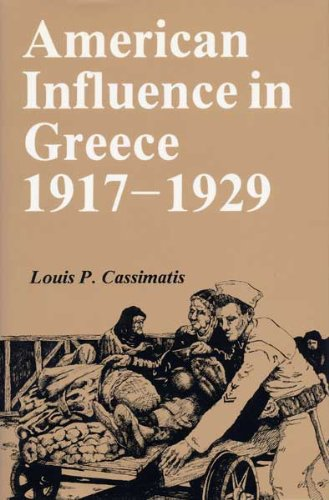 American influence in Greece, 1917-1929.: Cassimatis, Louis P.