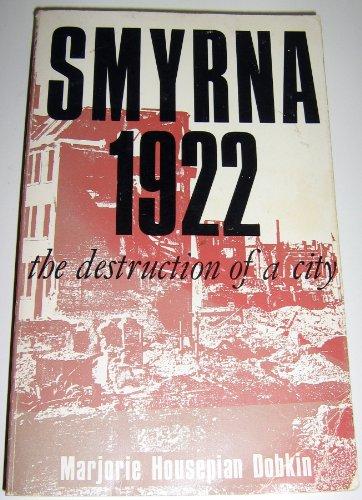 9780873383592: Smyrna 1922: The Destruction of a City