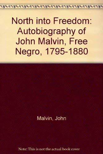 North into Freedom: The Autobiography of John: Peskin, Allan, Malvin,