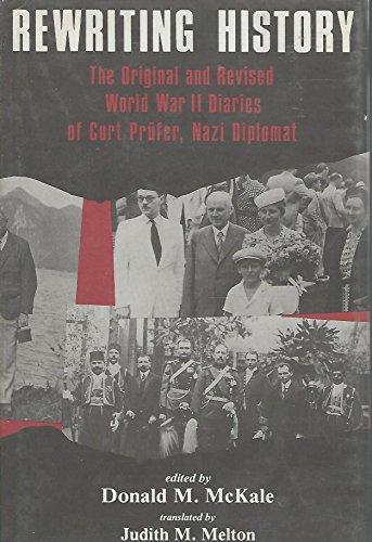 9780873383646: Rewriting History: The Original and Revised World War II Diaries of Curt Preufer, Nazi Diplomat