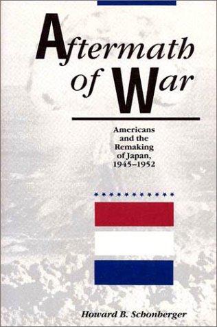 9780873383691: Aftermath of War: Americans and the Remaking of Japan, 1945-1952 (American Diplomatic History)