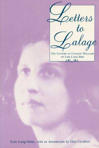 9780873383981: Letters to Lalage: The Letters of Charles Williams to Lois Lang-Sims