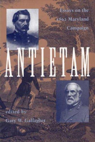 9780873384001: Antietam: Essays on the 1863 Maryland Campaign