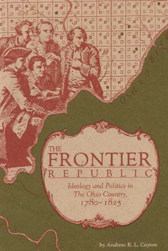 9780873384094: The Frontier Republic: Ideology and Politics in The Ohio Country, 1780-1825