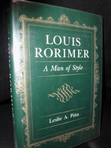 Louis Rorimer : A Man of Style: Leslie A. Pina