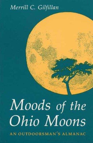 9780873384360: Moods of the Ohio Moons: An Outdoorsman's Almanac