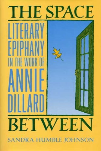 9780873384469: The Space Between: Literary Epiphany in the Work of Annie Dillard