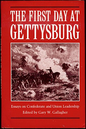 9780873384568: The First Day at Gettysburg: Essays on Confederate and Union Leadership