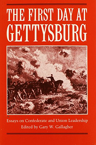 9780873384575: The First Day at Gettysburg: Essays on Confederate and Union Leadership