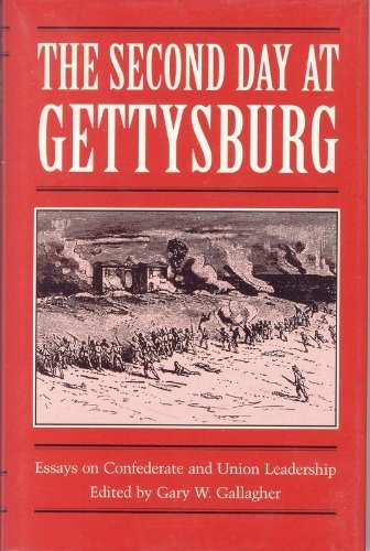 9780873384810: The Second Day at Gettysburg: Essays on Confederate and Union Leadership (American Diplomatic History Series: No. 6)