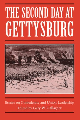 9780873384827: The Second Day at Gettysburg: Essays on Confederate and Union Leadership
